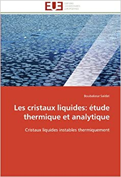 Les cristaux liquides: étude thermique et analytique: Cristaux liquides instables thermiquement (Omn.Univ.Europ.)