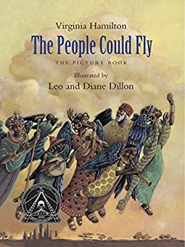 The People Could Fly: The Picture Book (New York Times Best Illustrated Children's Books (Awards)) by [Hamilton, Virginia]