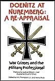 Doenitz at Nuremberg - a Re-Appraisal, Harold K. Thompson and Henry Strutz, 0916788016