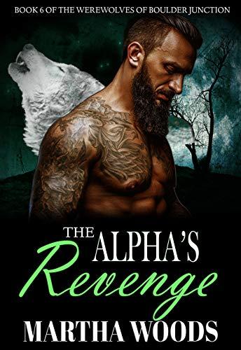 The Alpha's Revenge (Werewolves of Boulder Junction Book 6)