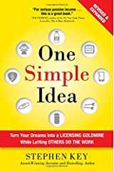 One Simple Idea, Revised and Expanded Edition: Turn Your Dreams into a Licensing Goldmine While Letting Others Do the Work Hardcover