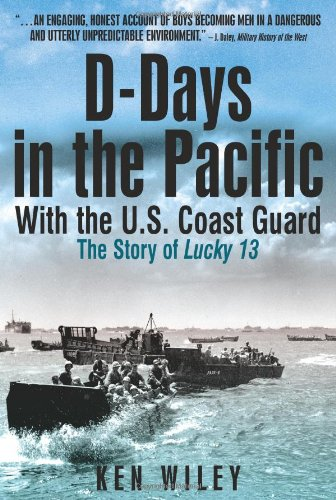 D-Days in the Pacific With the US Coastguard: The Story of Lucky Thirteen ()