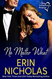No Matter What: The Billionaire Bargains, book one