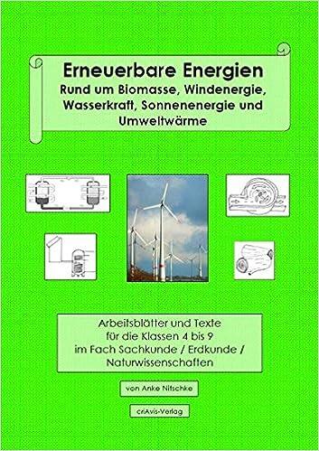 Erneuerbare Energien: Rund um Biomasse, Windenergie, Wasserkraft ...