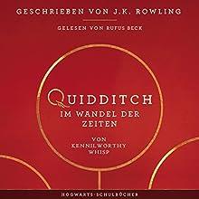 Quidditch im Wandel der Zeiten (Hogwarts Schulbücher 2) Hörbuch von J.K. Rowling, Kennilworthy Whisp Gesprochen von: Rufus Beck