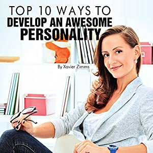 Top 10 Ways to Develop an Awesome Personality Audiobook