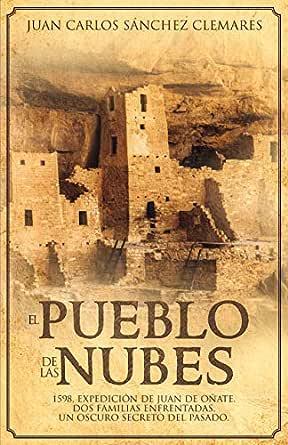 El pueblo de las nubes eBook: Clemares, Juan Carlos Sánchez: Amazon.es: Tienda Kindle