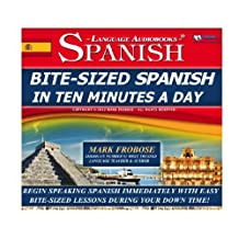 Bite-Sized Spanish in Ten Minutes a Day - 30 Ten Minute Audio Lessons (English and Spanish Edition)