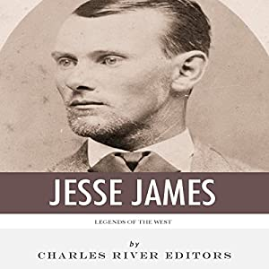 Legends of the West: The Life and Legacy of Jesse James Audiobook