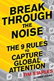 Break Through the Noise: The Nine Rules to Capture Global Attention