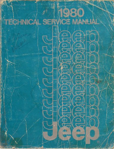 1980 Jeep CJ, Cherokee, Wagoneer Technical Service Manual, Jeep Corporation Part No. J801001 Jeep Corporation Service Department