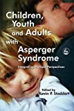 img - for Children, Youth and Adults with Asperger Syndrome: Integrating Multiple Perspectives book / textbook / text book