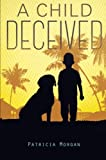 A Child Deceived