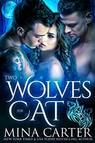 Two Wolves For Cat by Mina Carter