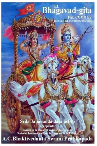 Bhagavad Gita: Resumen del Gita (Bhagavad Gita Tal Como Es) (Spanish Edition) [Sri Japananda Dasa Acbsp - A.C. Bhaktivedanta Swami Prabhupada - Sri Viasadeva Krishna Dwaipayana] (Tapa Blanda)