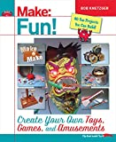 resin toy kit - Make Fun!: Create Your Own Toys, Games, and Amusements
