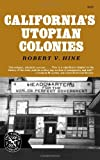 California's Utopian Colonies, Hine, Robert V., 0393006786