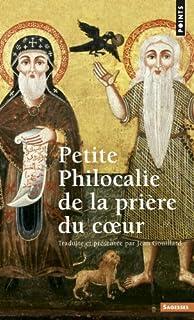 Petite philocalie de la prière du cœur, Gouillard, Jean (Ed.)