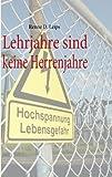 Lehrjahre Sind Keine Herrenjahre, Renne D. Leips, 3839163587