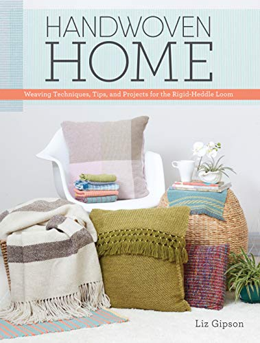Handwoven Home: Weaving Techniques, Tips, and Projects for the Rigid-Heddle Loom (Techniques Paper Weaving)