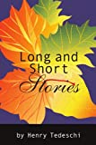 Long and Short Stories, Henry Tedeschi, 0595314279
