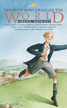 Ten Boys Who Changed The World (Lightkeepers) by [Howat, Irene]