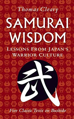 (Samurai Wisdom: Lessons from Japan's Warrior Culture - Five Classic Texts on Bushido)