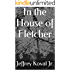 In the House of Fletcher