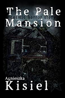 The Pale Mansion by [Kisiel, Agnieszka]