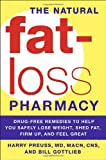 The Natural Fat-Loss Pharmacy, Harry Preuss and Bill Gottlieb, 076792407X