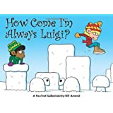 How Come I'm Always Luigi? A FoxTrot Collection (Volume 32)