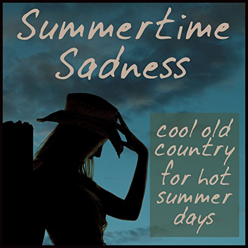 Summertime Sadness: Cool Old C...