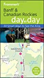 Frommer's Banff and the Canadian Rockies Day by Day, Christie Pashby, 0470736283