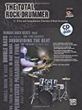 The Total Rock Drummer: A Fun and Comprehensive Overview of Rock Drumming, Book & CD (The Total Drummer)