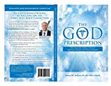 The GOD Prescription: Our Heavenly Father's Plan for Spiritual, Mental, and Physical Health