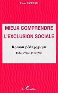 Mieux comprendre l'exclusion sociale par Pierre Moreau