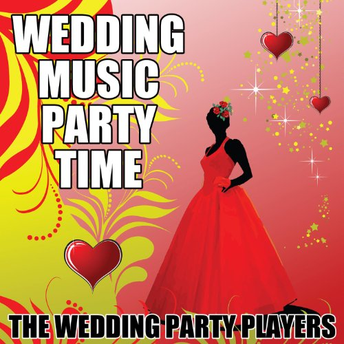 Amazon Wedding Music Party Time The Wedding Party Players MP3 Downloads