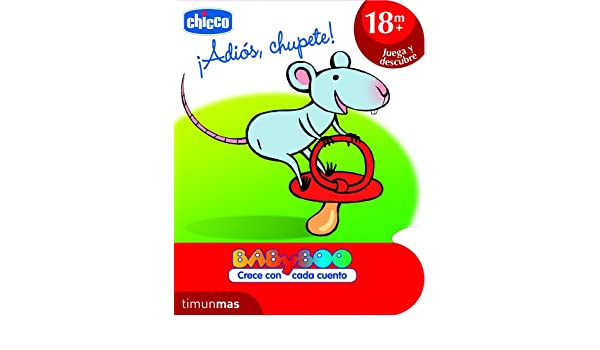 ADIOS CHUPETE BABY +18MESES: CHICCO: 9788408103141: Amazon.com: Books