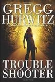 Troubleshooter, Gregg Hurwitz, 0060731419