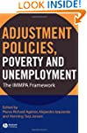 Adjustment Policies, Poverty, and Une...