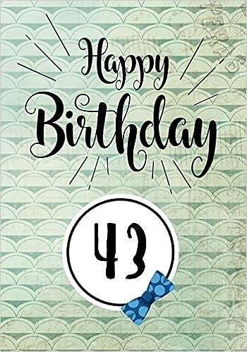 Happy Birthday 43 Birthday Gifts For Men Birthday Journal Notebook