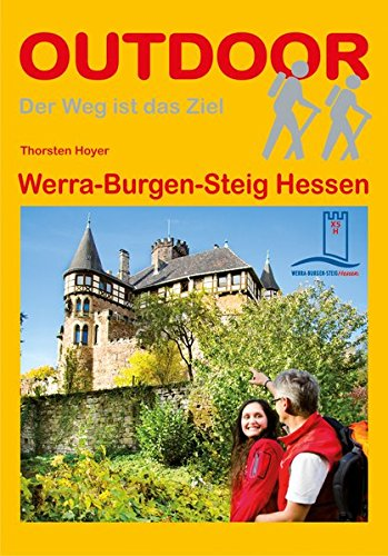 Werra-Burgen-Steig Hessen (OutdoorHandbuch) Taschenbuch – 28. Oktober 2013 Thorsten Hoyer Conrad Stein Verlag 3866864213 Reiseführer Sport / Europa