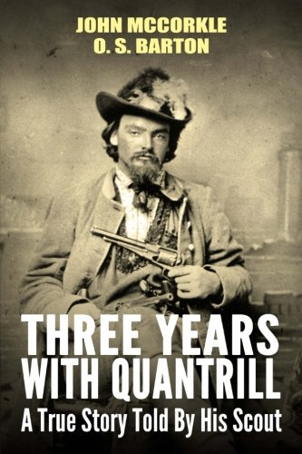 Three Years with Quantrill: A True Story Told By His Scout pdf epub