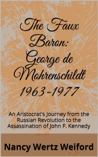 The Faux Baron: George de Mohrenschildt - De Mohrenschildt George