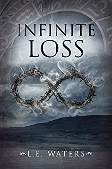 Infinite Loss (Infinite Series Book 3) by [Waters, L.E.]