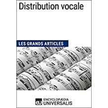 Distribution vocale: Les Grands Articles d'Universalis (French Edition)