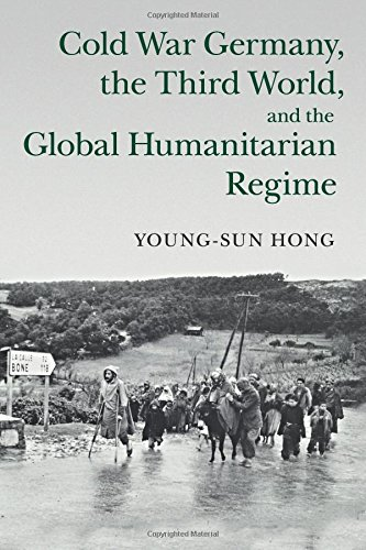 Download Cold War Germany, the Third World, and the Global Humanitarian Regime (Human Rights in History) ebook