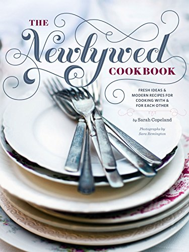 Newlywed Cookbook: Fresh Ideas & Modern Recipes for Cooking with & for Each Other ()