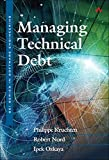 Managing Technical Debt: Reducing Friction in Software Development