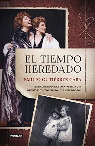El tiempo heredado (Punto de mira) por Emilio Gutiérrez Caba